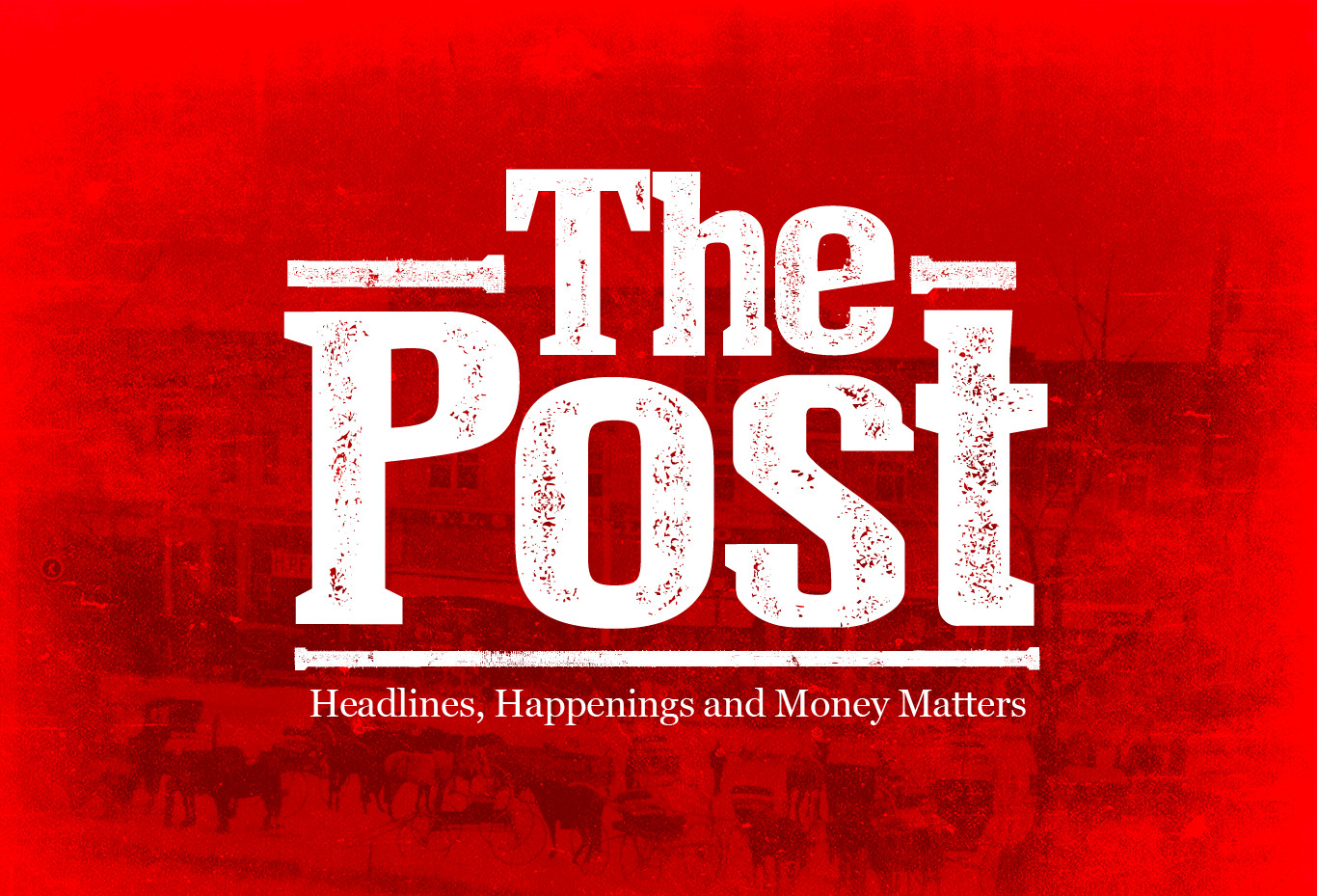 The Post - Headlines, Happening and Money Matters